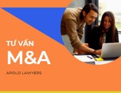Luật sư tư vấn M&A và tái cơ cấu doanh nghiệp hậu M&A